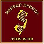 Broken Heroes This Is Oi!