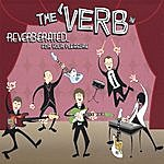 Verb Reverberated...For Your Pleasure