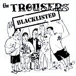 The Trousers Blacklisted