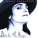Leslie Alexander Bird In The House