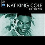 Nat King Cole All For You