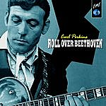 Carl Perkins Roll Over Beethoven