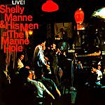 Shelly Manne & His Men Live At The Manne Hole