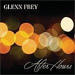 Glenn Frey After Hours