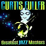 Curtis Fuller Greatest Jazz Masters