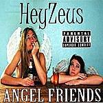 HeyZeus Angel Friends