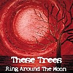These Trees Ring Around The Moon