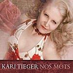 Kari Tieger Nos Mots