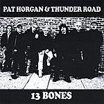 Pat Horgan & Thunder Road 13 Bones