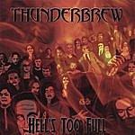 Thunderbrew Hell's Too Full