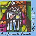 Sultans Our Favourite Friends