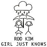 Rod Kim Girl Just Knows