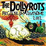 The Dollyrots Because I'm Awesome (2012)