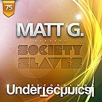 Matt G Society Slaves