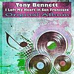 Tony Bennett I Left My Heart In San Francisco (Original Album)