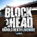 Harold Heath Livewire