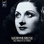 Lucienne Delyle My Heart Is A Violon