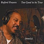 Buford Powers Too Good To Be True (Remix)