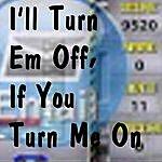 David Anderson I'll Turn Em Off, If You Turn Me On