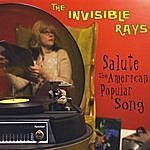 The Invisible Rays Salute The American Popular Song