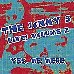 The Jonny 3 Yes, We Were. Live Volume 2