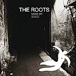 The Roots Make My