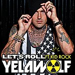 YelaWolf Let's Roll