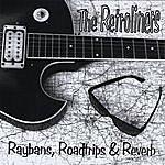 The Retroliners Raybans, Roadtrips & Reverb