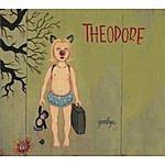 Theodore Goodbye