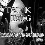 Tank Dog Proof Of Sound