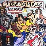 The Knights Tiempos Malos