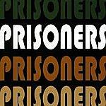 The Prisoners Prisoners