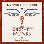 The Buddhist Monks My Spirit Flies To You (Mantras Seul)