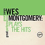 Wes Montgomery Plays The Hits (Great Songs/Great Performances)