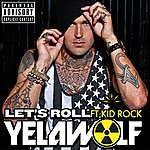 YelaWolf Let's Roll (Explicit Version)