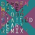 Darren Hayes Bloodstained Heart (Monsieur Adi Mix)