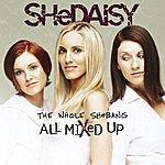SHeDAISY The Whole Shebang - All Mixed Up