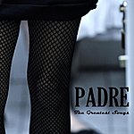 padre The Greatest Songs