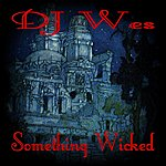 DJ Wes Something Wicked