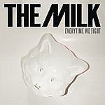 Milk Every Time We Fight