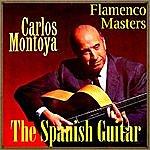 "Carlos Montoya The Spanish Guitar, ""Flamenco Masters"": Carlos Montoya"