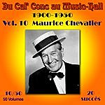 Maurice Chevalier Du Caf' Conc Au Music-Hall (1900-1950) En 50 Volumes - Vol. 10/50