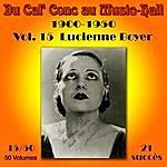 Lucienne Boyer Du Caf' Conc Au Music-Hall (1900-1950) En 50 Volumes - Vol. 15/50
