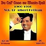 Albert Préjean Du Caf' Conc Au Music-Hall (1900-1950) En 50 Volumes - Vol. 12/50