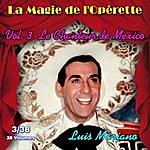 Luis Mariano Le Chanteur De Mexico - La Magie De L'opérette En 31 Volumes - Vol. 3/31