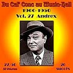 Andrex Du Caf' Conc Au Music-Hall 1900-1950) En 50 Volumes - Vol. 27/50