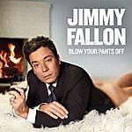 Jimmy Fallon Blow Your Pants Off
