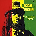 Reggae Vision Drifting Away