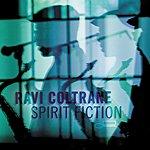 Ravi Coltrane Spirit Fiction