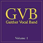Gaither Vocal Band Gaither Vocal Band: Volume 1